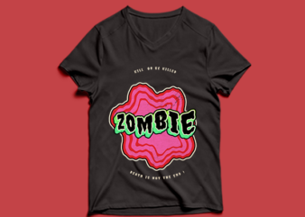 zombie t shirt design – kill or be killed – death is not the end – zombie t shirt design PSD – zombie t shirt design PNG – zombie t shirt design PSD – zombie t shirt design PNG – zombie t shirt design PSD – zombie t shirt design PNG- zombie t shirt design PSD – zombie t shirt design PNG