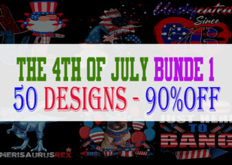 The 4th of July – 50 Designs – 90% OFF