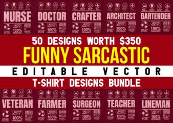 50 Funny Sarcastic Unique Gift For Job Profession Professional Editable Vector Mug T-shirt Designs Bundle