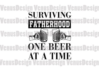 Surviving Fatherhood One Beer At A Time Editable Design