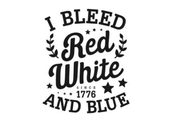 I Bleed Red White And Blue – American Typography