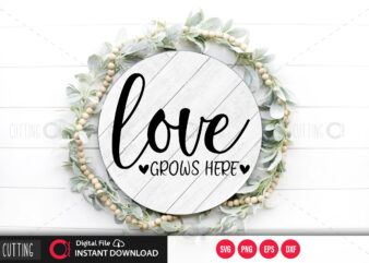 Love is grows here SVG DESIGN,CUT FILE DESIGN