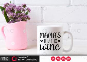 Mama's turn to wine SVG DESIGN,CUT FILE DESIGN