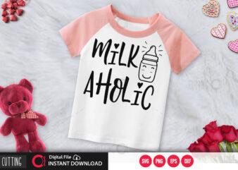 Milk aholic SVG DESIGN,CUT FILE DESIGN