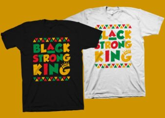 Black Strong king t shirt design – Juneteenth svg png eps ai – African american t shirt design – Black power t shirt design – Black History month t shirt design – Freedom day SVG – Juneteenth t shirt design for commercial use
