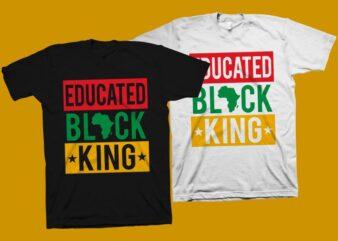 Educated Black king t shirt design – Black History month t shirt design – Juneteenth svg – Freedom day t shirt design – Black power t shirt design – Independence day SVG – Juneteenth t shirt design for commercial use