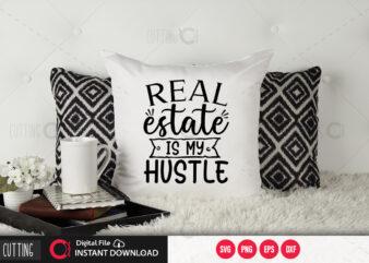 Real estate is my hustle SVG DESIGN,CUT FILE DESIGN