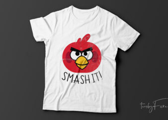Smash it| angry bird t-shirt design for sale.