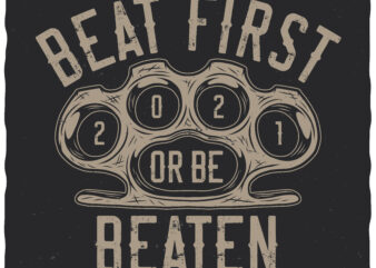 Beat first or be beaten