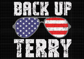 Back Up Terry SVG, Back Up Terry American Flag USA 4th Of July svg, Back Up Terry 4th of July svg, 4th of July SVG, 4th of July vector
