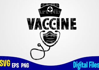 Vaccine svg, Vaccinated svg, Funny Vaccine shirt design svg eps, png files for cutting machines and print t shirt designs for sale t-shirt design png