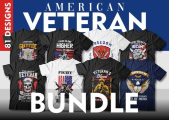 American veteran t shirt designs bundle vector, military, army, america, usa, united states, svg, png,