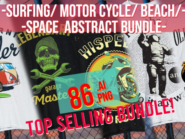 Space / Beach / Surfing / Motor Cycle / Chopper / Bicicle / Surf Board / Skull/ Raceing / Diver / Anchor/ Abstract Bundle t shirt template vector