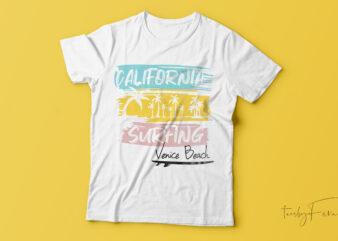 California| surfing summer t-shirt design for sale.