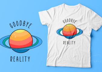 Goodbye reality | Colorful planet premium vector design for sale