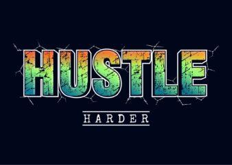 hustle harder slogan quote t shirt design graphic,
