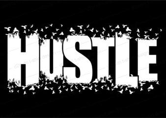 hustle quote t shirt design graphic svg, hustle slogan design,vector, illustration inspirational motivational lettering typography