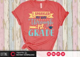 I sparkled my way through first grade SVG DESIGN,CUT FILE DESIGN