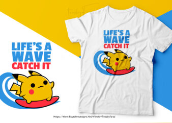 Life is a wave catch it | Cool Pikachu Surfing on waves | Premium design for sale