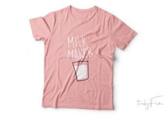 Milk maker cool t-shirt design for sale.