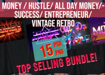 Money / Hustle / All Day Money / Entrepreneur / 80s / 90s/ Vintage / Retro Success Bundle