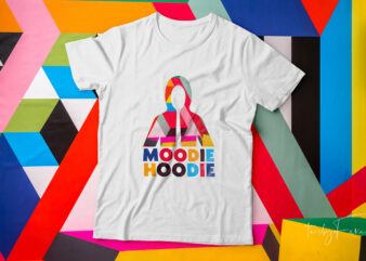 Moodie hoodie cool t-shirt design for sale.