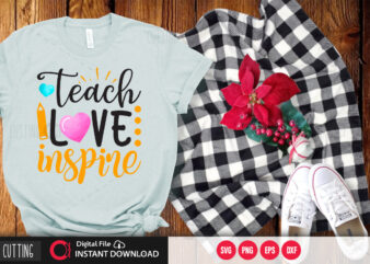Teach love inspire SVG DESIGN,CUT FILE DESIGN