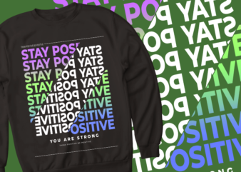 think positive be positive – you are strong – tshirt design – think positive be positive – you are strong – tshirt design – think positive be positive – you are strong – tshirt design – think positive be positive – you are strong – tshirt design