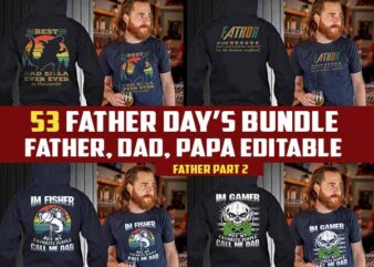 53 father's day 2021 t-shirt designs Bundle dad father papa