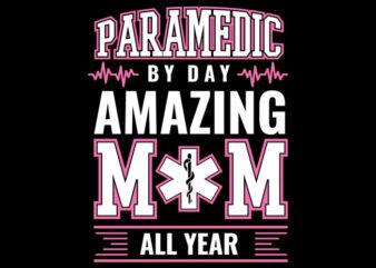 Paramedic By Day Amazing Mom 02