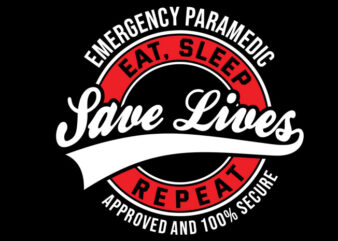 Emergency Paramedic Eat Sleep