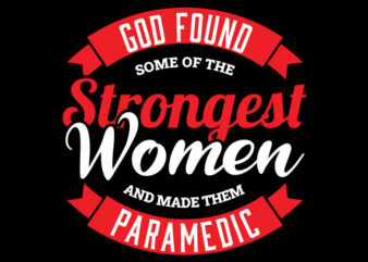 God Found Some Of The Strongest Women