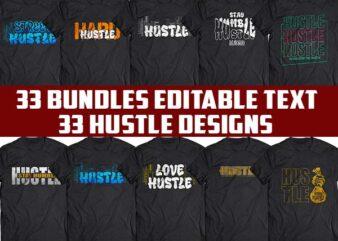 33 Hustle tshirt designs bundle