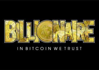bitcoin billionaire t shirt design, cryptocurrency bitcoin t shirt design, crypto bitcoin t shirt design,bitcoin logo