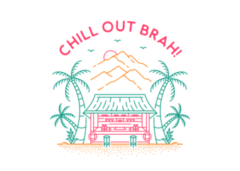 Chill Out Brah 2
