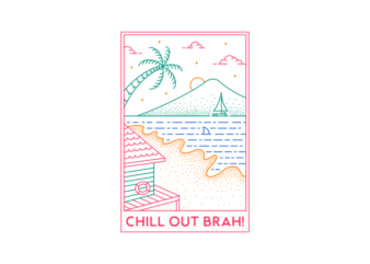 Chill Out Brah 1