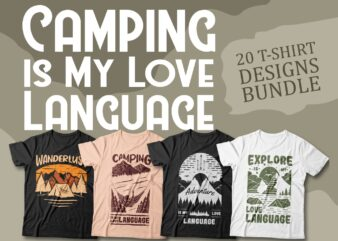 Camping is my love language t-shirt designs bundle, Camping quotes, Hiking, Adventure, Travel more, Explore, Wanderlust, T shirt designs vector packs,