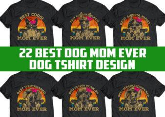 22 best dog MOM ever tshirt designs bundle