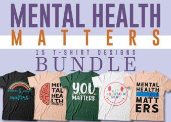 Mental health matters t-shirt designs bundle, Mental health quotes, Psychology t shirt design vector packs,