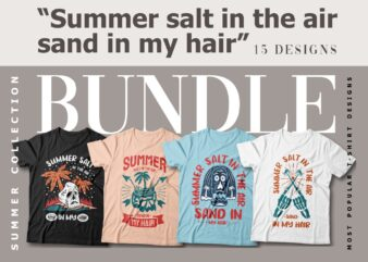 Summer Salt in the Air Sand in My Hair, Summer Slogan T-shirt Designs Bundle, Most Popular Summer Quotes Design Vector Pack, Paradise, Summer Vibes