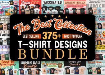 The best collection t-shirt designs bundle, Best selling and Most popular t shirt designs bundle for POD, T-shirt designs vector packs, funny, camping, coffee, animal, cartoon, dog, cat, quotes, slogans, illustration, svg, png,
