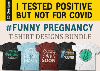 Funny pregnancy t-shirt Designs Bundle, pregnant t shirt designs, I tested positive but not for covid, pregnant quotes, pregnancy quotes, slogan, vector, mom,