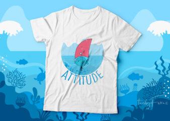 Attitude| Fish| t-shirt design for sale.