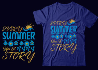 Every Summer Has A Story Svg Printable Design, Printing Easily From Downloaded Summer Illustrator Eps Vector File