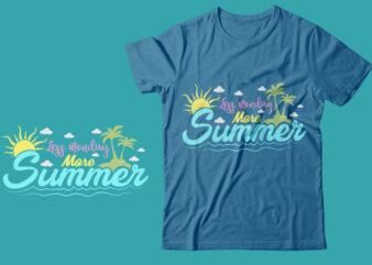 Less Monday More Summer Svg Vector Illustration Printable T Shirt Design For Summer Lover