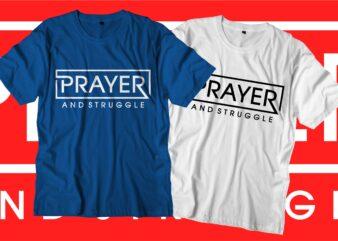 prayer motivational quotes svg t shirt design graphic vector