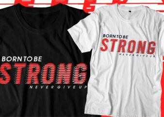 born to be strong motivational quotes svg t shirt design graphic vector