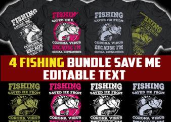 4 funny fishing tshirt designs Bundle fishing saved me from corona virus bacause im social distance