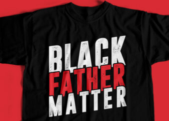 Black Father Matter T-Shirt Design