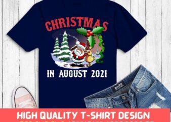 Christmas In August Summer Vacation gifts svg,Christmas In August Shirt png, Summer, Santa, Beach, Vacation, Christmas, August, celebrating,